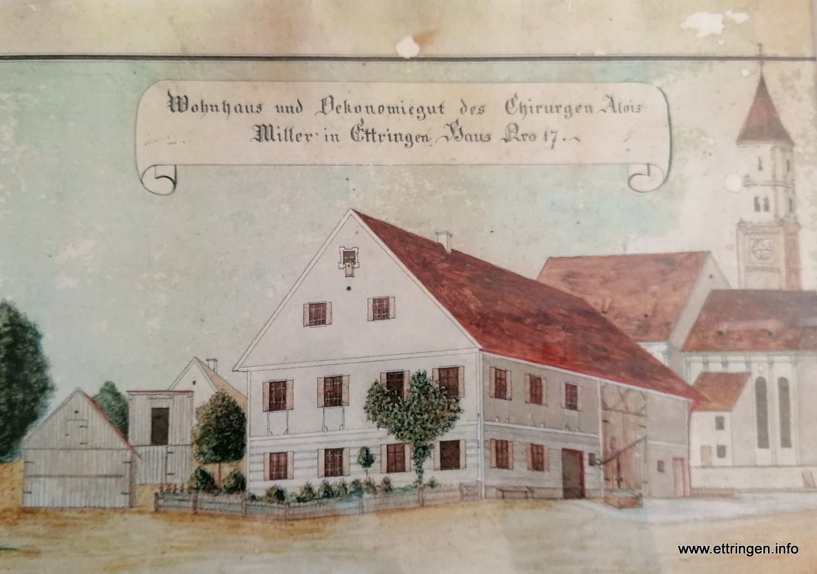 Wohnhaus und Oekonomiegut des Chirurgen Alois Müller in Ettringen Haus Nr. 17